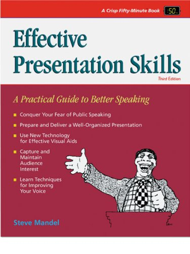 Effective Presentation Skills, Revised Edition: A Practical Guide for Better Speaking (Crisp Fifty-Minute Series)
