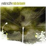 Fabric24: Rob da Bank