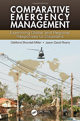Comparative Emergency Management: Examining Global and Regional Responses to Disasters by Examining Global and Regional