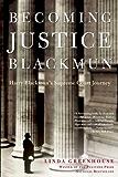 Becoming Justice Blackmun: Harry Blackmun's Supreme Court Journey