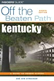 Kentucky Off the Beaten Path, 8th (Off the Beaten Path Series)