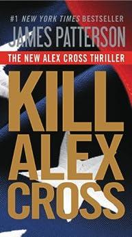 Kill Alex Cross by [Patterson, James]