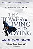 The Tower of Living and Dying (Empires of Dust)