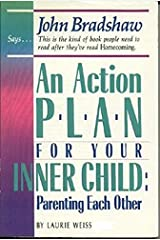 Action Plan for Your Inner Child: Parenting Each Other Paperback
