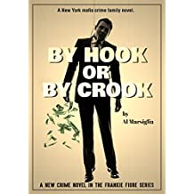 By Hook Or By Crook: A tale of crime, romance and family (Frankie Fiore Crime Thrillers Book 2)