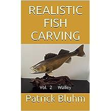 REALISTIC FISH CARVING: Vol. 2 Walley