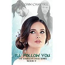 I'll Follow You (Starlight Falls  Book 2)