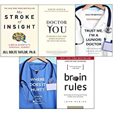 Brain rules, my stroke, doctor you, trust me and where does it hurt 5 books collection set