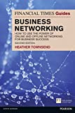 The Financial Times Guide to Business Networking: How to use the power of online and offline networking for business and personal success (The FT Guides)