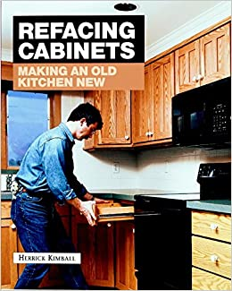 Refacing Cabinets: Making An Old Kitchen New (Fine Homebuilding): Herrick  Kimball: 0094115581974: Amazon.com: Books