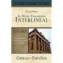 El Nuevo Testamento interlineal griego-español (Spanish Edition)