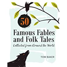 50 Famous Fables and Folk Tales: Collected from Around the World
