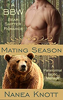 Mating Season: An Erotic MMF Novella (A BBW Bear Shifter Paranormal Romance) by [Knott, Nanea]