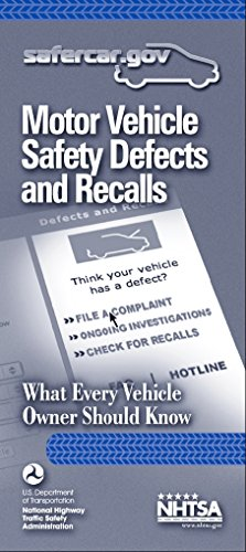 Motor Vehicle Safety Defects and Recalls: What Every Vehicle Owner Should Know