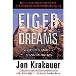 Eiger Dreams: Ventures Among Men and Mountains | Jon Krakauer