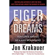 Eiger Dreams: Ventures Among Men and Mountains Audiobook by Jon Krakauer Narrated by Philip Franklin