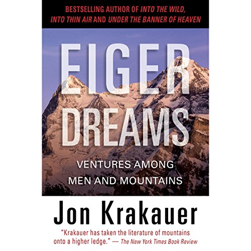 Eiger Dreams: Ventures Among Men and Mountains Audiobook [Free Download by Trial] thumbnail