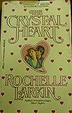 The Crystal Heart, Rochelle Larkin, 0440115558