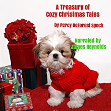 A Treasury of Cozy Christmas Tales Audiobook by Percy DeForest Spock Narrated by James Reynolds