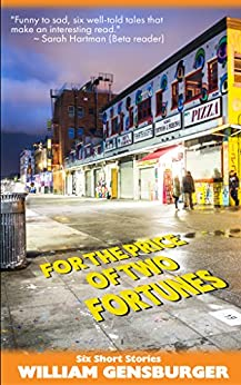 For the Price of Two Fortunes: and five other stories by [Gensburger, William]
