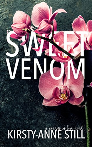 Sweet Venom A Crazy In Love Novel Kindle Edition By Kirsty Anne