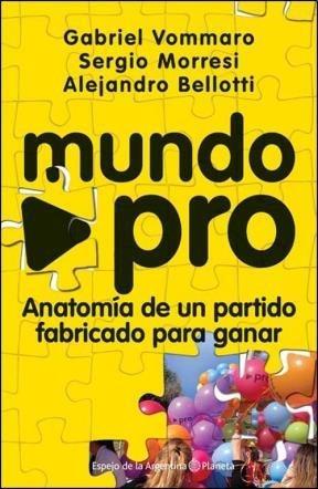 Download Mundo PRO : anatomía de un partido fabricado para ganar pdf