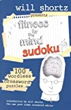 Will Shortz Presents Fitness for the Mind Sudoku, Will Shortz, 0312364725