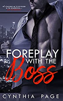 Foreplay with the Boss (The Billionaires of Boston) by [Page, Cynthia]