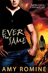 Ever the Same (Soul Mate Chronicles Book 1) Kindle Edition