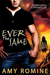 Ever the Same (Soul Mate Chronicles Book 1)
