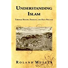 Understanding Islam by Roland Muller (2013-05-11)