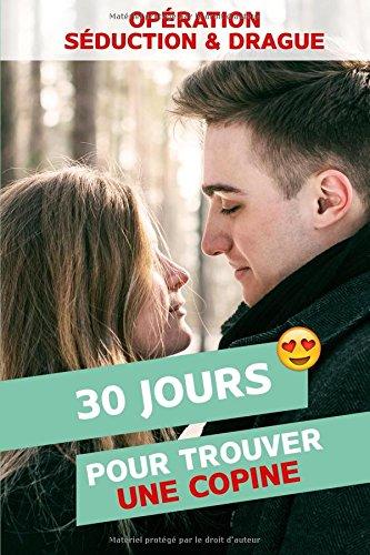 Download Opération Séduction & Drague: 30 jours pour trouver une copine (French Edition) pdf