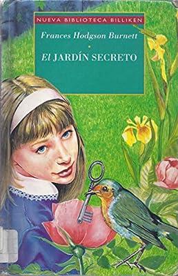 El Jardin Secreto: Amazon.es: Hodgson Burnett, Frances: Libros