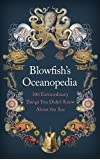 Blowfish's Oceanopedia: 300 Extraordinary Things You Didn't Know About the Sea