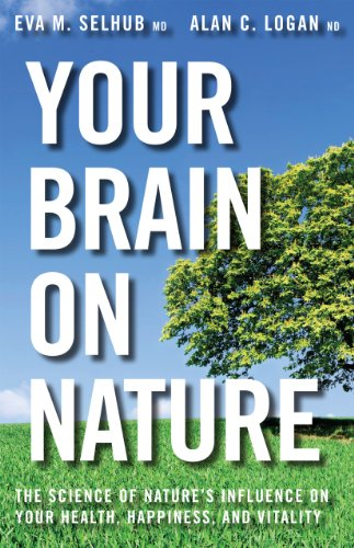 Your Brain On Nature: Become Smarter, Happier, and More Productive, While Protecting Your Brain Health for Life cover