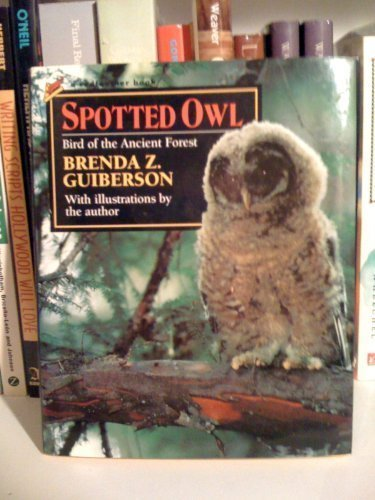 Spotted Owl: Bird of the Ancient Forest (Redfeather Books.)