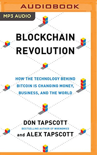 Blockchain Revolution: How the Technology Behind Bitcoin Is Changing Money, Business, and the World, by Don Tapscott, Alex Tapscott