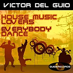 House music lovers original mix victor del for House music lovers