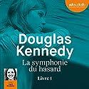 La symphonie du hasard 1 | Livre audio Auteur(s) : Douglas Kennedy Narrateur(s) : Ingrid Donnadieu