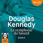 La symphonie du hasard 1 | Douglas Kennedy