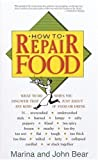 How to Repair Food, Marina C. Bear and John Bear, 089815555X