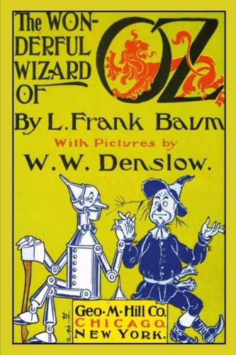 The Wonderful Wizard of Oz with Pictures by W. W. Denslow (Oz Books) (Volume 1)