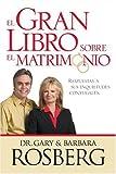 El Gran Libro Sobre el Matrimonio, Gary Rosberg and Barbara Rosberg, 1414312873