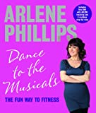 Dance to the Musicals: The Fun Way to Fitness (with DVD)