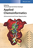 Applied Chemoinformatics: Achievements and Future Opportunities (English Edition)