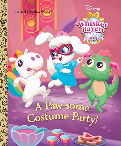 A Paw-some Costume Party! (Disney Palace Pets Whisker Haven Tales) (Little Golden Book) -