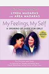 My Feelings, My Self: A Journal for Girls (What's Happening to My Body Books (Paperback)) Paperback