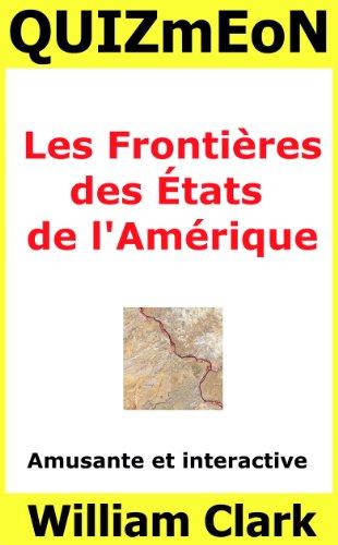 Les Frontières des   États de lAmérique (Quiz Me On t. 12) (French Edition)