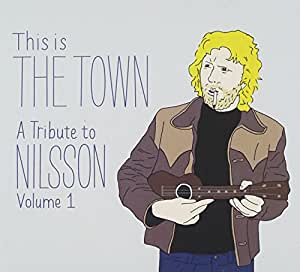 This Is the Town: A Tribute to Nilsson (Volume 1)
