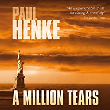 A Million Tears: The Tears Series, Book 1 Audiobook by Paul Henke Narrated by Paul Henke